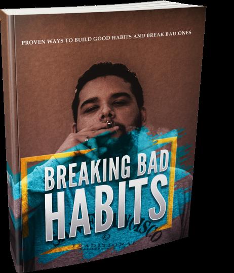 Breaking Bad Habits
