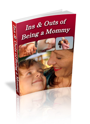 The Ins and Outs of Being a Mommy